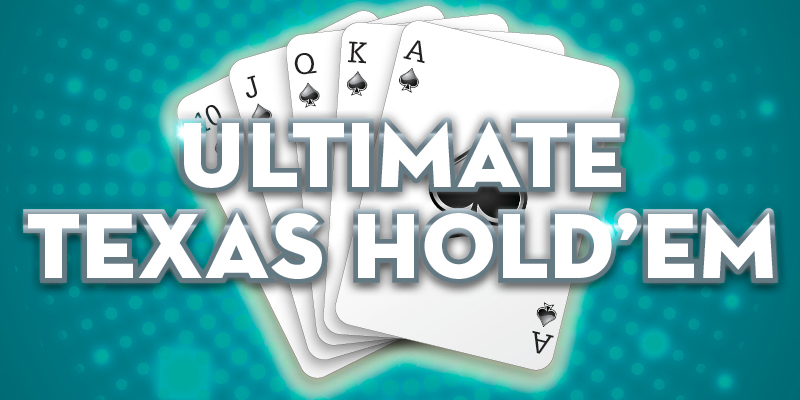 Learn to play Ultimate Texas Hold'em